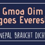 Gmoa Oim goes Everest – Termintipp für 19. Nov. 2016