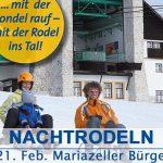Nachtrodeln am 8. & 21. Feb. – Mariazeller Bürgeralpe