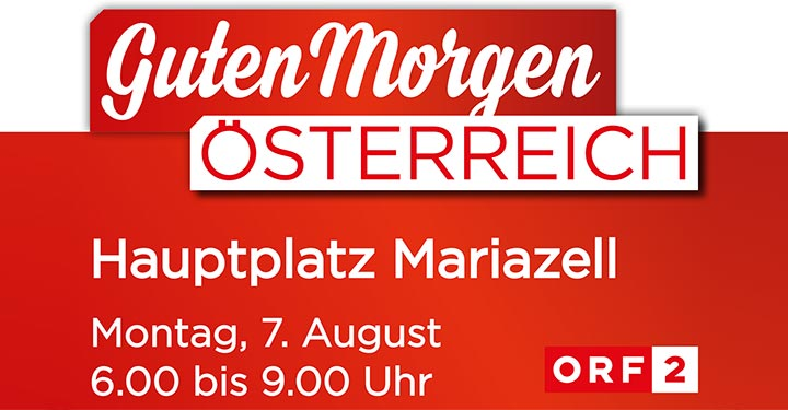 Guten Morgen österreich Orf Live Aus Mariazell Mariazellblog