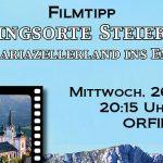 """Filmtipp: """"Lieblingsorte Stmk. Teil2 - Vom Mariazellerland ins Ennstal"""""""