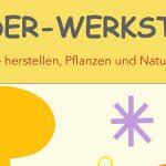 Termintipps: Kinder-Werkstatt in Mitterbach